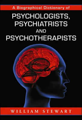 A Biographical Dictionary of Psychologists, Psychiatrists and Psychotherapists